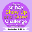 Show Up and Grow! The 30 day challenge that WILL change your life!